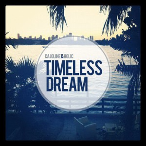 Cajoline & Holic - Timeless Dream