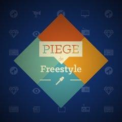 piege de freestyle 2